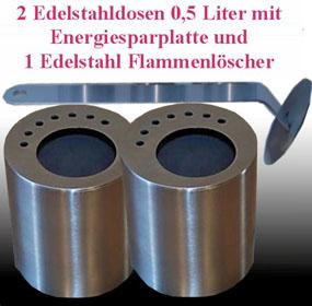 2 Edelstahl Dosen 0,5 l mit Energie-Sparplatte & Flamenlöscher